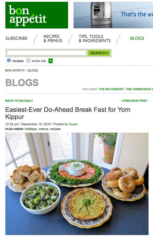 Yom Kippur Break Fast Menu - Check out my article on BonAppetit.com, featuring an easy Break-Fast menu for Yom Kippur, including three new recipes.