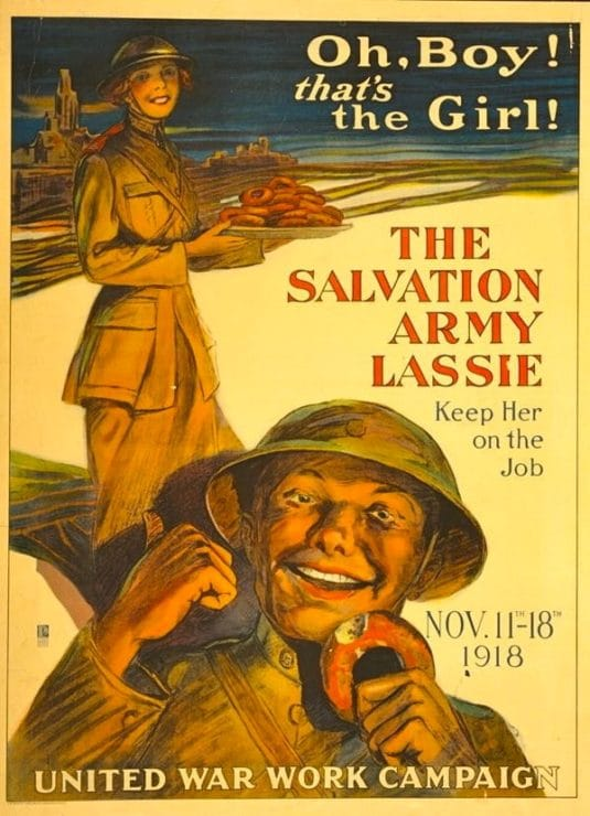 "Salvation Army Poster - ""Oh Boy, That's the Girl!"" The Salvation Army Lassie Keep Her on the Job Nov. 11-18 1918 United War Work Campaign."" Woman in uniform serving doughnuts to soldier who is eating one."