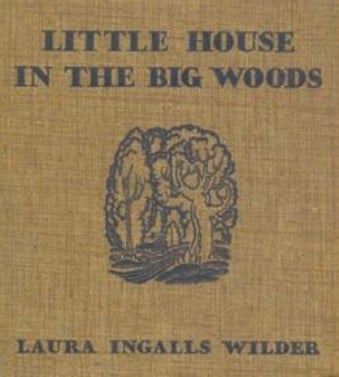 Cover of Little House in the Big Woods - Original First Edition