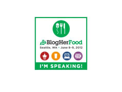 BlogHer Food 2012 – I'm Speaking!