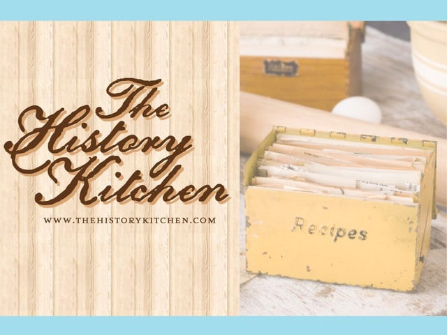 Announcing The History Kitchen Thehistorykitchen Com