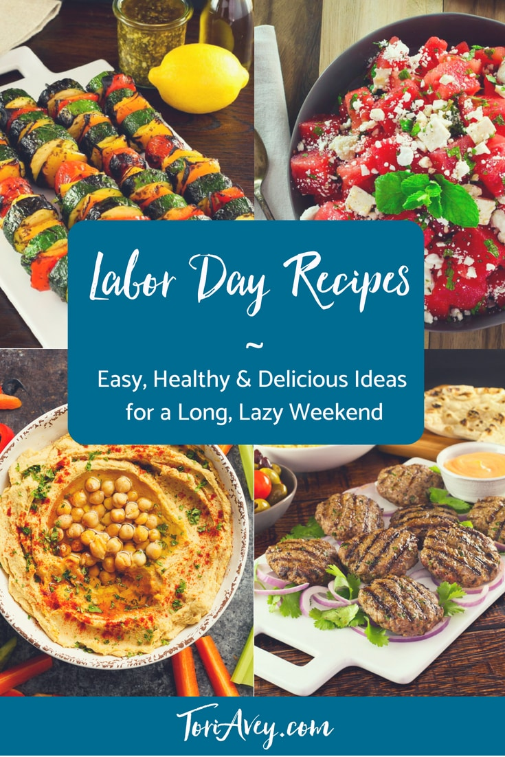 Celebrate the end of summer with these healthy and delicious Labor Day recipes! Seasonal and flavorful recipes your friends and family will love. | ToriAvey.com #laborday #summer #healthyrecipes #cookout #barbecue #TorisKitchen #ToriAvey