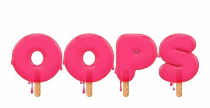 Pink letters OOPS on popsicle sticks dripping as they melt.