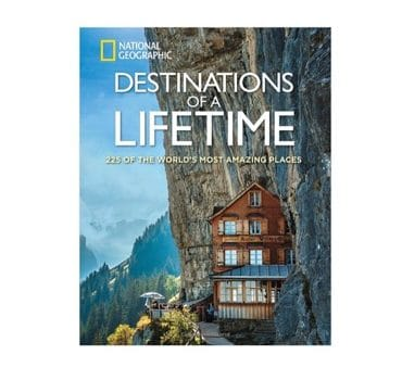 Destinations of a Lifetime: the World's Most Amazing Places