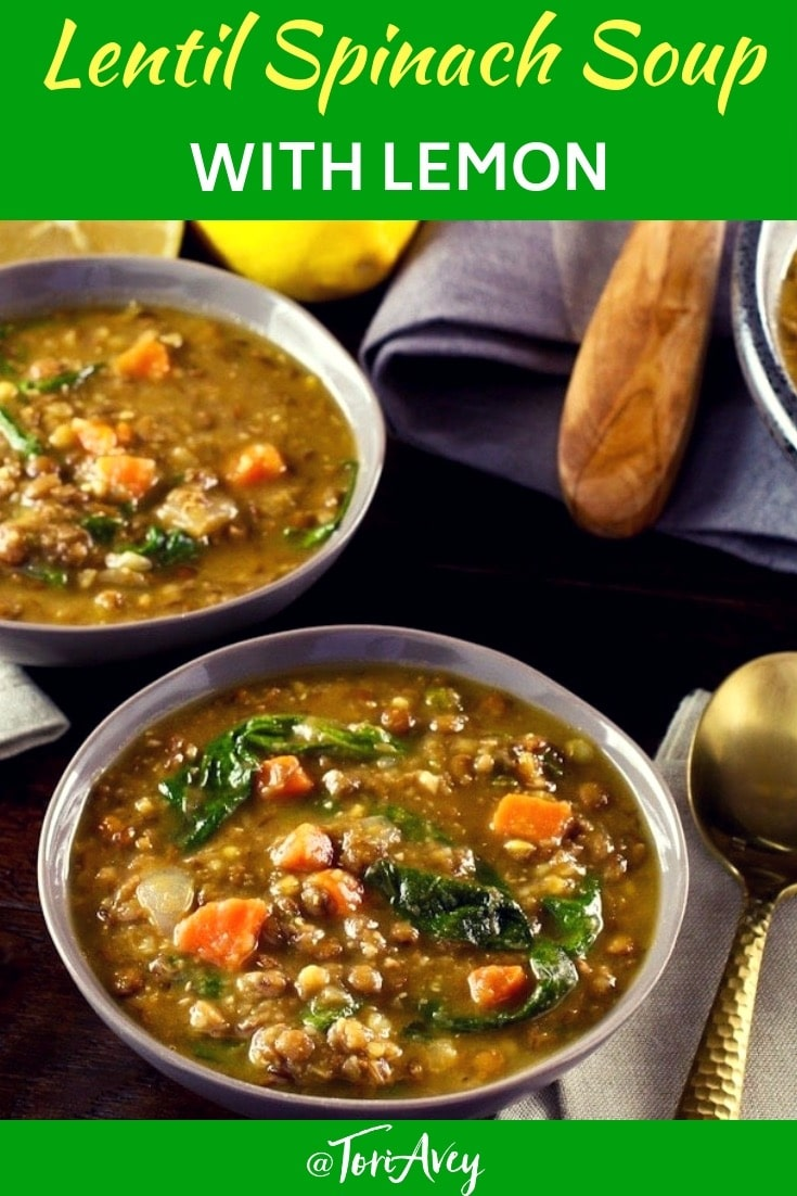 Lentil Spinach Soup with Lemon - quick, easy and healthy one pot vegan meal. Hearty and filling. | ToriAvey.com #soup #healthy #lentils #lemon #easyrecipe #vegetarian #cleaneating #kosher #vegan #lightenup #vegan #hearthealthy #flavor #spinach #eatyourgreens #veganprotein #carrots #coldweathercooking